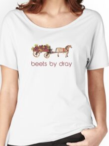 Beets by Horse Drawn Dray Women's Relaxed Fit T-Shirt