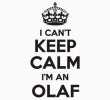 I cant keep calm Im an OLAF by icant