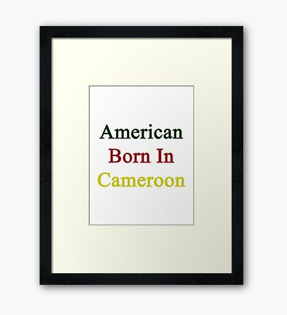 American Born In Cameroon  Framed Print