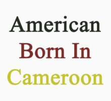 American Born In Cameroon  by supernova23