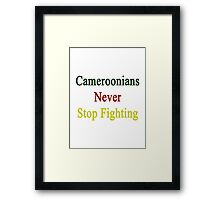 Cameroonians Never Stop Fighting  Framed Print