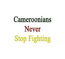 Cameroonians Never Stop Fighting  Photographic Print