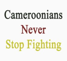 Cameroonians Never Stop Fighting  by supernova23