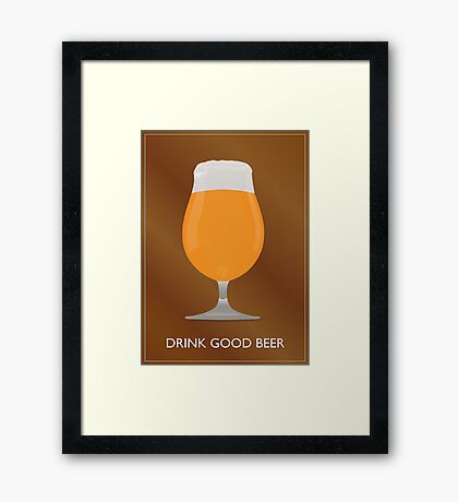 Drink Good Beer Framed Print