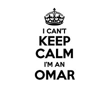 I cant keep calm Im an OMAR Photographic Print