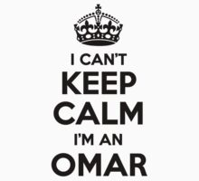 I cant keep calm Im an OMAR by icant