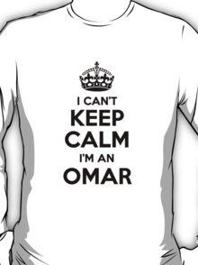 I cant keep calm Im an OMAR T-Shirt
