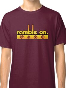Ramble On Classic T-Shirt
