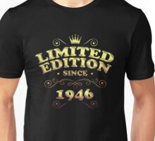 Limited edition since 1946 Unisex T-Shirt