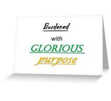 Glorious Purpose Greeting Card