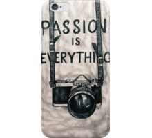 Passion is Everything iPhone Case/Skin