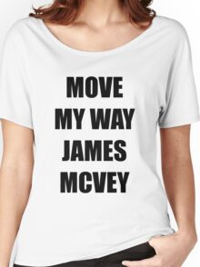Move my way James Mcvey The Vamps Women's Relaxed Fit T-Shirt