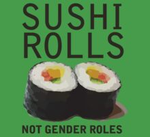 Sushi Rolls Not Gender Roles Kids Clothes