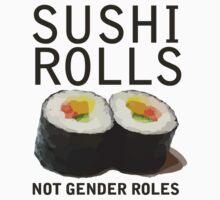 Sushi Rolls Not Gender Roles by Boogiemonst