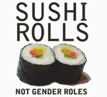 Sushi Rolls Not Gender Roles Kids Tee