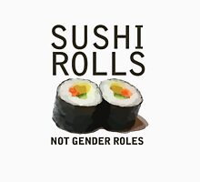 Sushi Rolls Not Gender Roles Womens Fitted T-Shirt