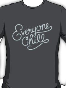Everyone Chill T-Shirt