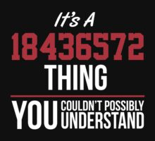 Funny 'It's a 18436572 Thing. You Couldn't Possibly Understand' T-Shirt and Gifts by Albany Retro