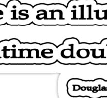 Time is an illusion. Douglas Adams Sticker