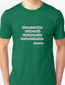 No one is usless, Charles Dickens Unisex T-Shirt