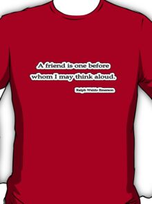 A friend is, Ralph Waldo Emerson T-Shirt