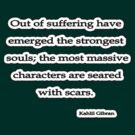 Out of suffering have emerged, Kahlil Gibran by Tammy Soulliere