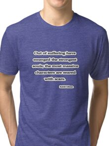 Out of suffering have emerged, Kahlil Gibran Tri-blend T-Shirt