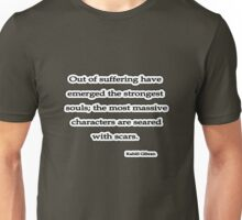 Out of suffering have emerged, Kahlil Gibran Unisex T-Shirt