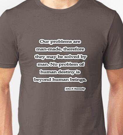 Our problems, John F. Kennedy Unisex T-Shirt