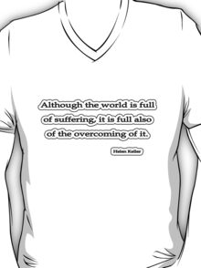 Although the world is, Helen Keller T-Shirt