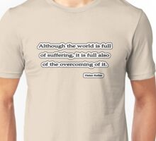 Although the world is, Helen Keller Unisex T-Shirt