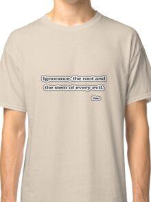 Ignorance, Plato Classic T-Shirt
