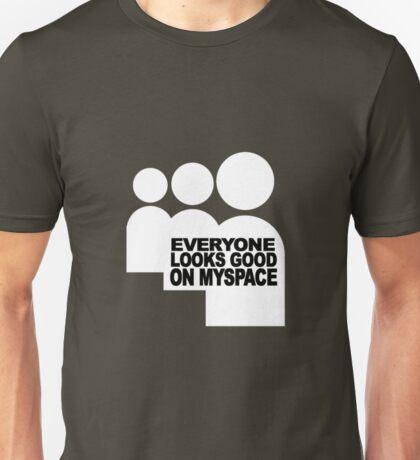everyone looks good Unisex T-Shirt
