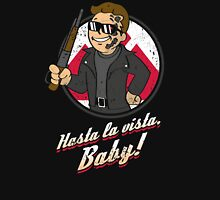 Hasta la Vista Baby Unisex T-Shirt