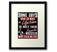 My Favorite Wrestler Calls Me Dad Framed Print
