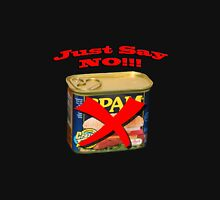 SPAM...Just Say NO Unisex T-Shirt