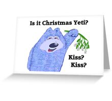 Is it christmas yet Yeti? Greeting Card