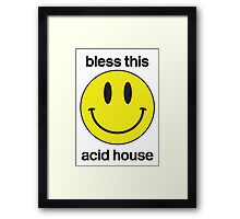 Bless this acid house Framed Print