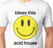 Bless this acid house Unisex T-Shirt
