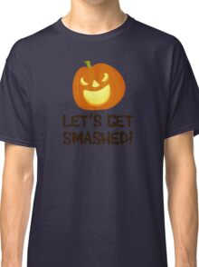 Let's Get Smashed Halloween Party Classic T-Shirt