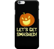 Let's Get Smashed Halloween Party iPhone Case/Skin