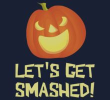 Let's Get Smashed Halloween Party by TheShirtYurt