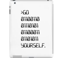 Go ( Binary Curse Word ) Yourself iPad Case/Skin