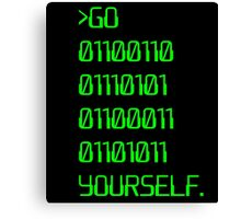 Go ( Binary Curse Word ) Yourself Canvas Print