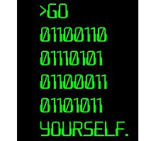Go ( Binary Curse Word ) Yourself Photographic Print