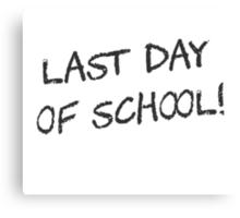 Last Day of School Canvas Print