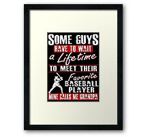 My Favorite Baseball Player Calls Me Grandpa Framed Print