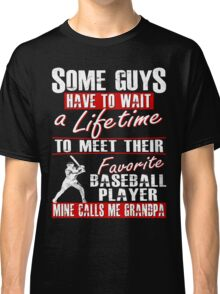 My Favorite Baseball Player Calls Me Grandpa Classic T-Shirt