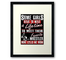 My Favorite Wrestler Calls Me Mom Framed Print