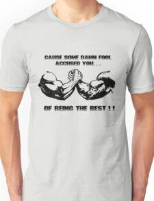 Cause some damn fool......Predator Unisex T-Shirt